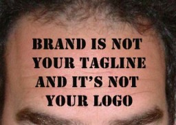 Brand Is Not Your Tagline And It's Not Your Logo